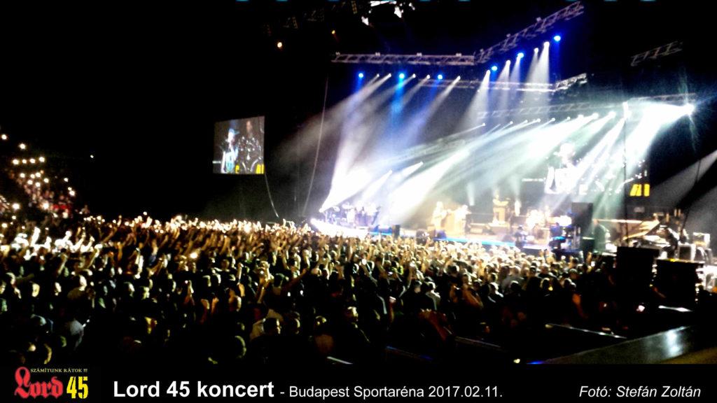 Lord 45 koncert - Budapest Sportaréna 2017.02.11. szombat este 8 óra.