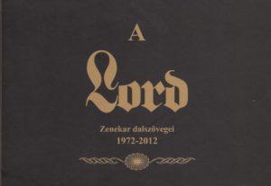 Varga Anna – A Lord zenekar dalszövegei 1972-2012